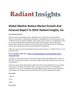 Alkaline Battery Market Size And Growth Up To 2019 : Radiant Insights, Inc