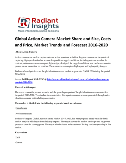 Action Camera Market Growth & Forecast Report Up To 2020: Radiant Insights, Inc