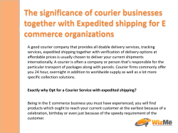 The significance of courier businesses together with Expedited shipping for E commerce organizations